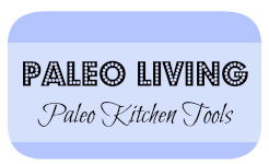 paleo kitchen tools