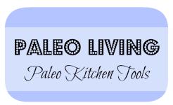 paleo kitchen tools