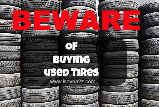 Beware Of Used Tire Shop Tires Good Information Everyone Should