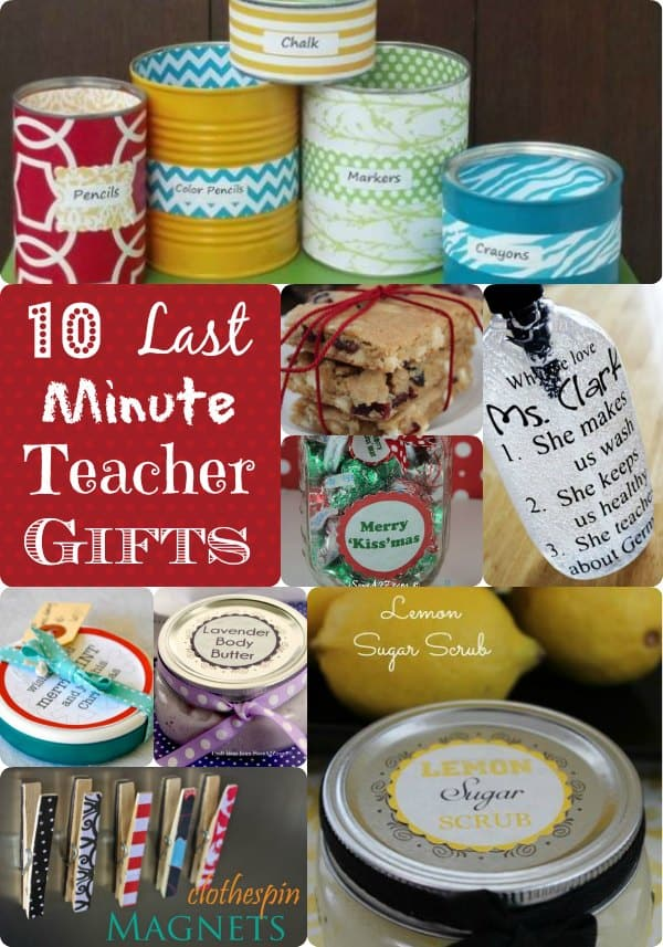 Teacher Gift Ideas: 10 Last Minutue Ideas for Great Gifts!