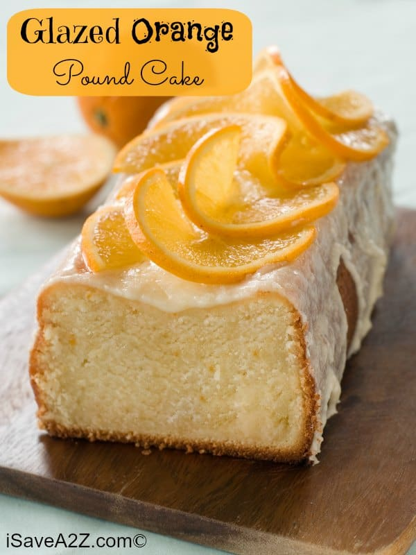Glazed Orange Pound Cake Recipe Perfect For A Hot Summer Day