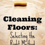 Cleaning Floors:  Selecting the Right Method