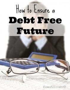 How to Ensure a Debt Free Future