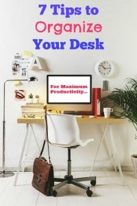 7 Tips to Organize Your Desk