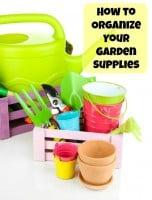 How to Organize Your Garden Supplies