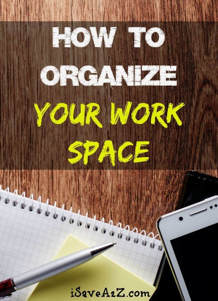 How To Organize Your Work Space Isavea2z Com