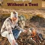 Five Tips to Enjoy Camping Without a Tent
