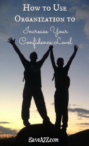 How to Use Organization to increase Your Confidence Level