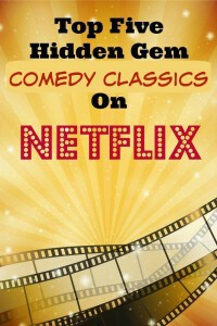 Top Five Hidden Gem Classic Comedies On Netflix