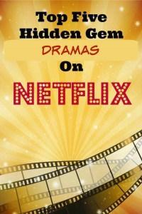 Top Five Hidden Gem Dramas On Netflix