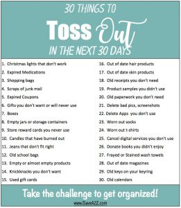 30 Things to TOSS OUT in the next 30 days!