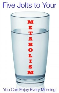Five Jolts to Your Metabolism You Can Enjoy Every Morning