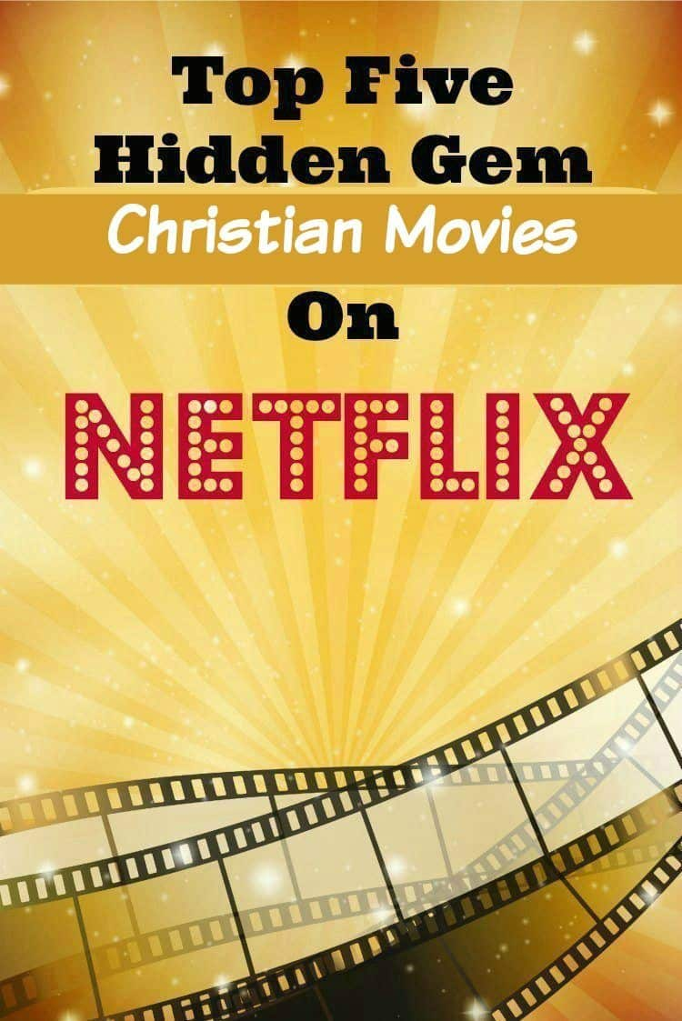 Top Five Hidden Gem Christian Movies On Netflix - iSaveA2Z.com