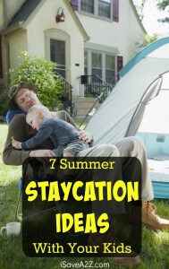 7 Summer Staycation Ideas With Your Kids