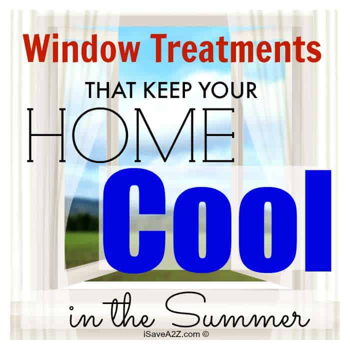Window Treatments that Help Keep your Home Cool in the Summer