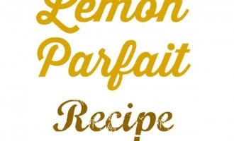 You are going to love this lemon parfait recipe! It's so delicious and easy to make that everyone will want to get their hands on the recipe.