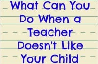 What Can You Do When a Teacher Doesn't Like Your Child