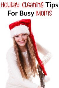 Holiday Cleaning Tips For Busy Moms