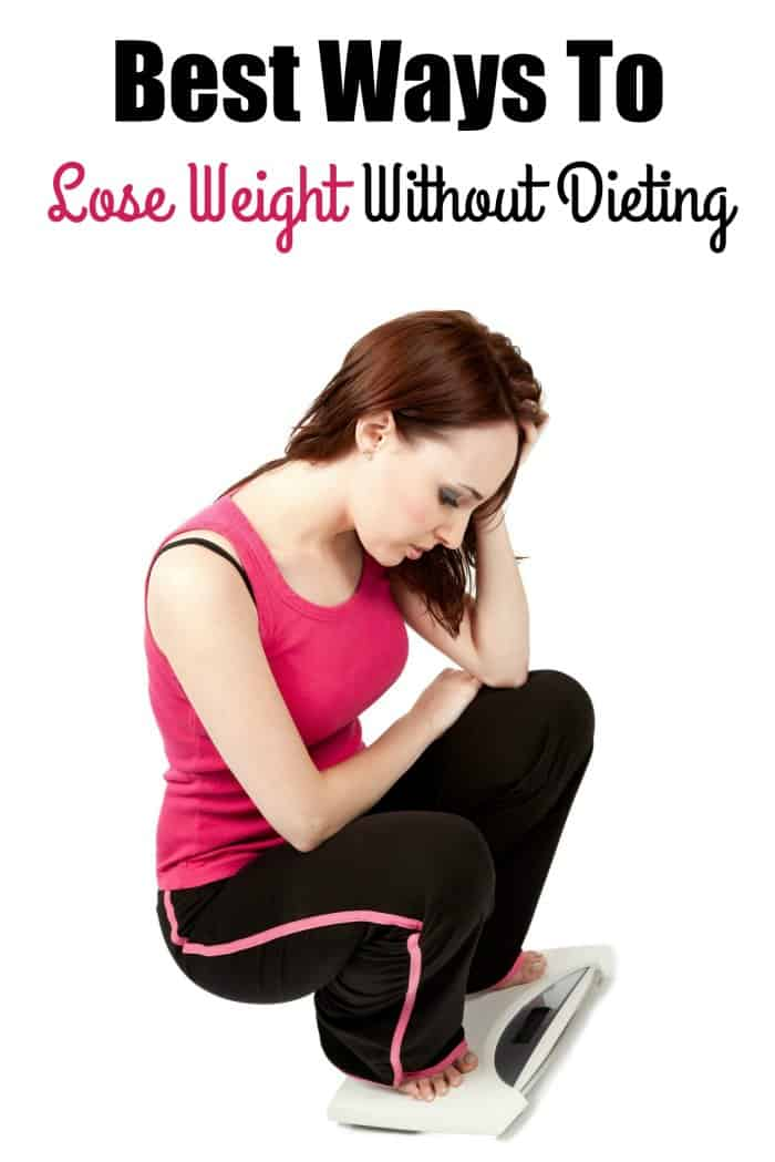 Best Ways To Lose Weight Without Dieting