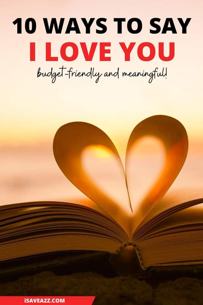 Top 10 Ways to Say I Love You on A Budget