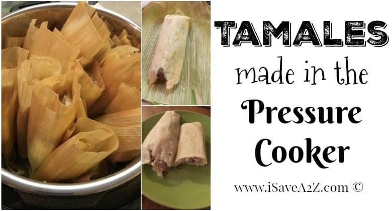 Tamales Made In The Pressure Cooker Isavea2z Com