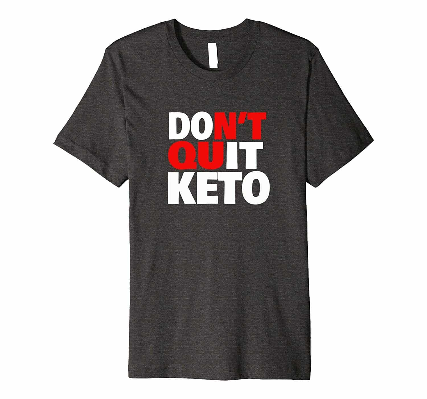 DO IT, Don't Quit Keto Tshirt
