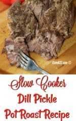 Slow Cooker Dill Pickle Pot Roast