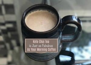 Alternative to Keto Coffee (Keto Chai Latte Recipe)