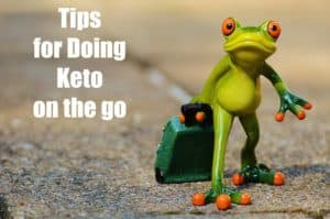 Tips for doing Keto on the go