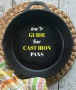 Best Way to Season, Clean, & Maintain Your Cast Iron Pans