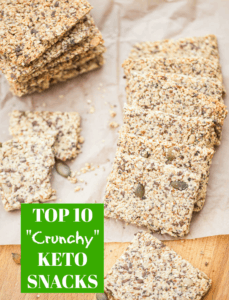 Top 10 Keto Diet Snacks that are Crunchy!