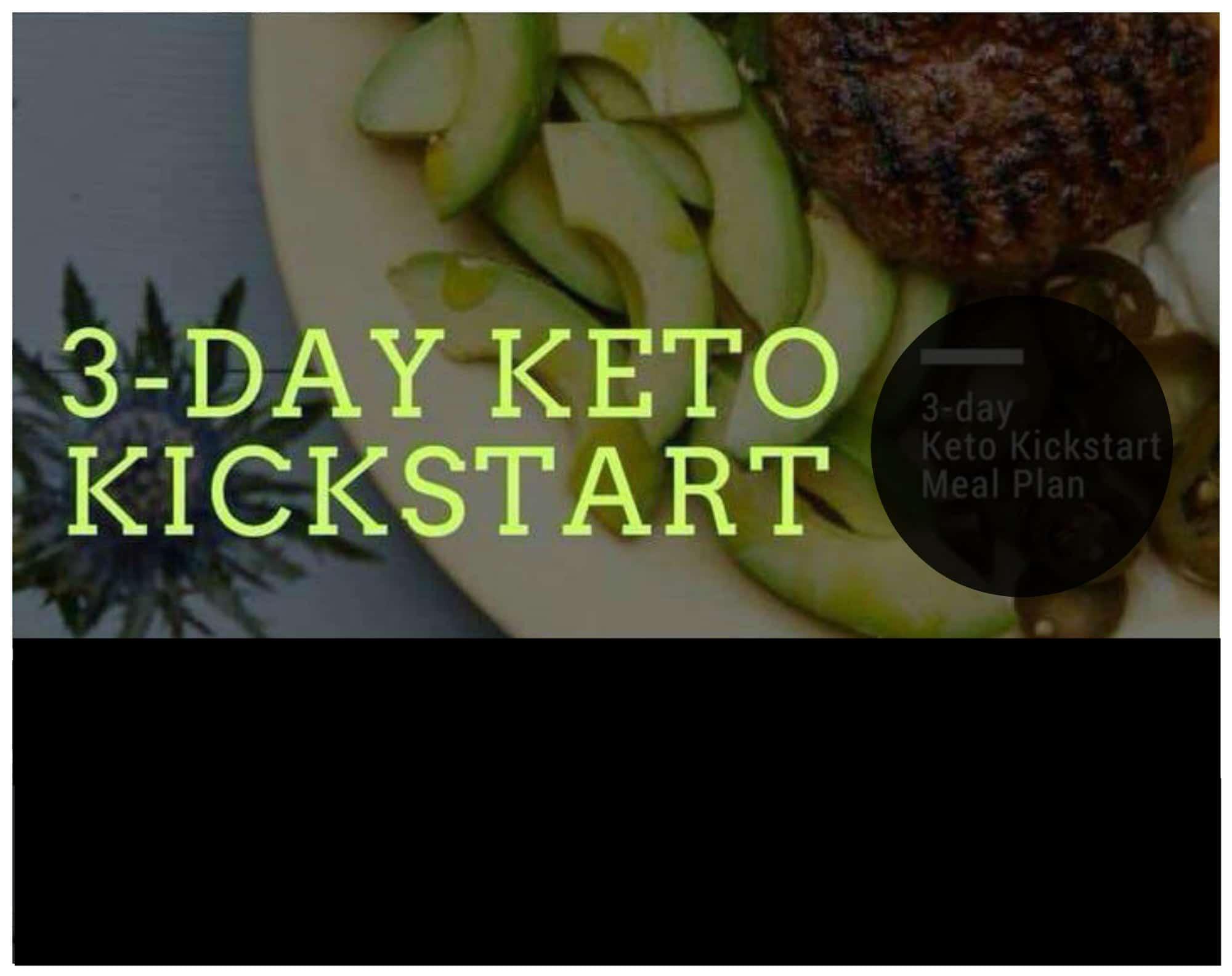 3 Day Keto Kickstart Meal Plan To Lose Weight Isavea2z Com