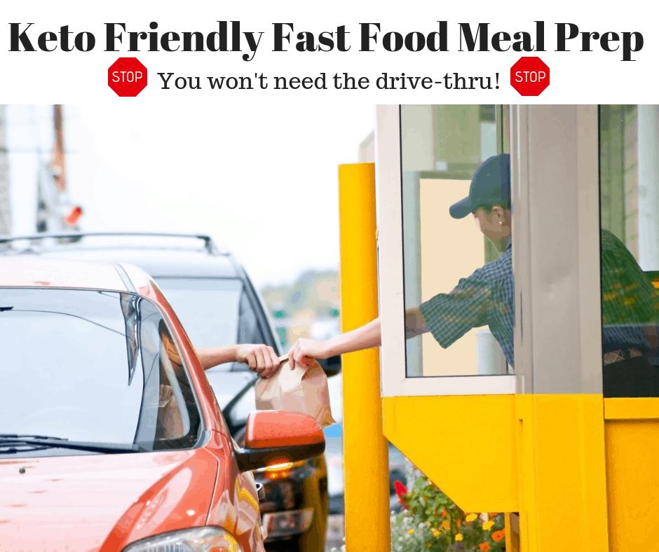 Keto Friendly Fast Food Meal Prep Ideas