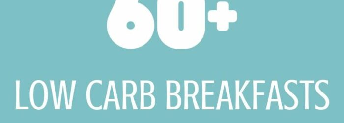 60+ Low Carb Breakfast Ideas for the Keto Diet