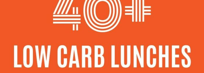 40+ Low Carb Lunch Ideas for the Keto Diet