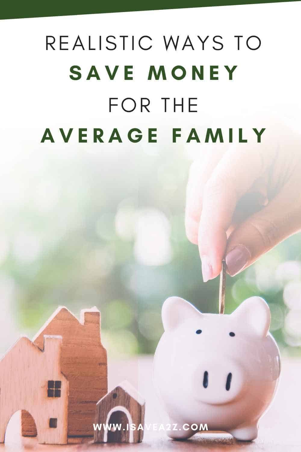 Realistic Ways to Save Money for the Average Family